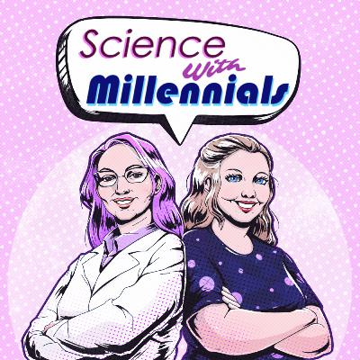 336. Rachel and Coty - Science with Millennials