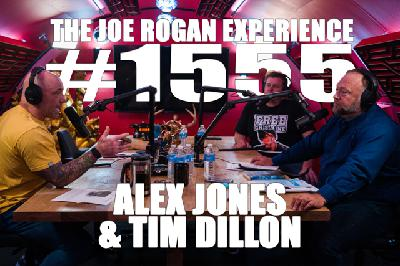 #1555 - Alex Jones & Tim Dillon