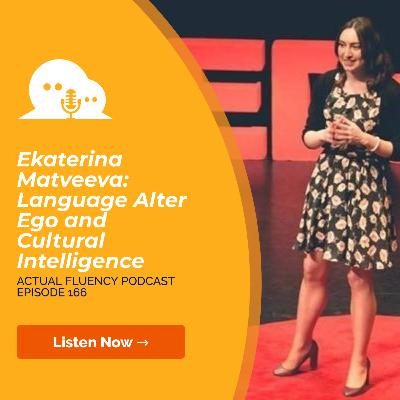 AFP 166 - Ekaterina Matveeva: Language Alter Ego and Cultural Intelligence