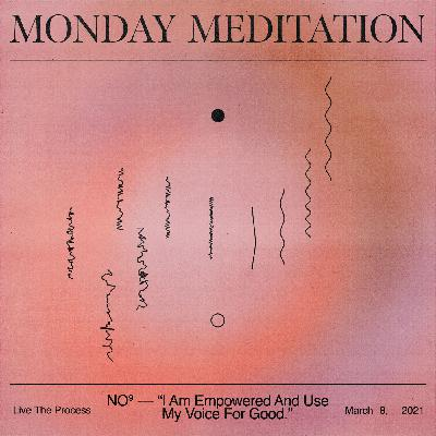 """Monday Meditation: """"I Am Empowered And Use My Voice For Good"""""""