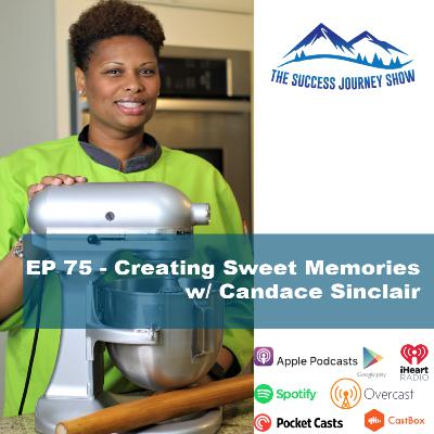 EP 75 - Creating Sweet Memories w/ Candace Sinclair