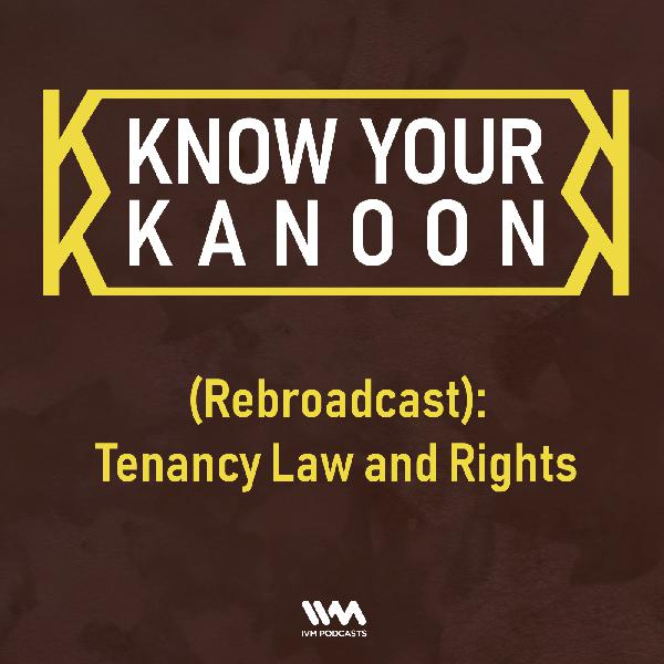 Ep. 04: (Rebroadcast): Tenancy Law and Rights