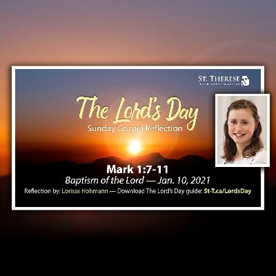 """""""The Lord's Day"""" Gospel Reflection by Lorissa Hohmann (Mark 1:7-11, for Jan. 10, 2021)"""