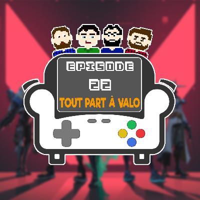 Episode 22 - Tout part à Valo