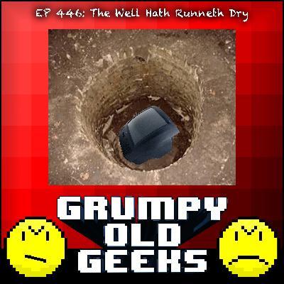 446: The Well Hath Runneth Dry