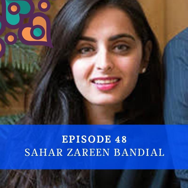 Episode 48 - Sahar Bandial