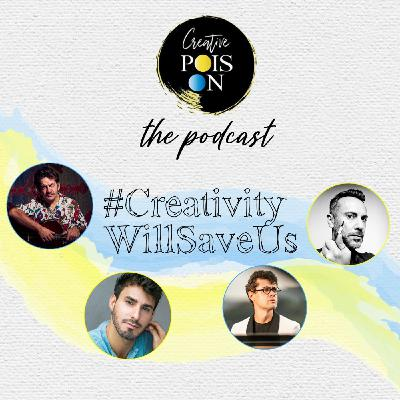 #CreativityWillSaveUs Series - Episode 5
