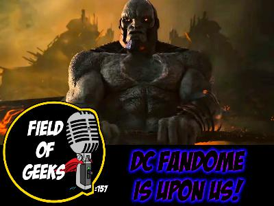 FIELD of GEEKS 157 - DC FANDOME IS UPON US!