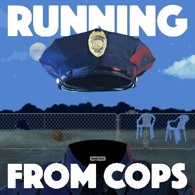 Out Now: Running from COPS - Headlong Season 3