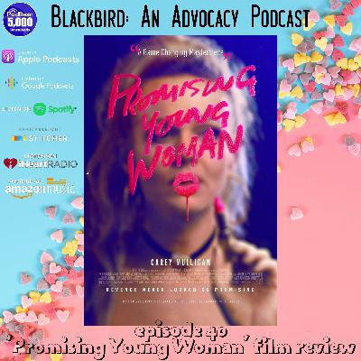 Episode 40 - Promising Young Woman film review