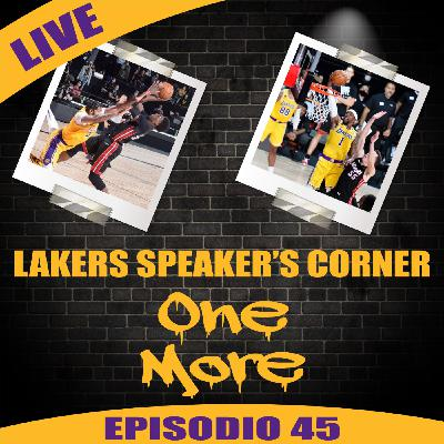 Lakers Speaker's Corner E45 - One More