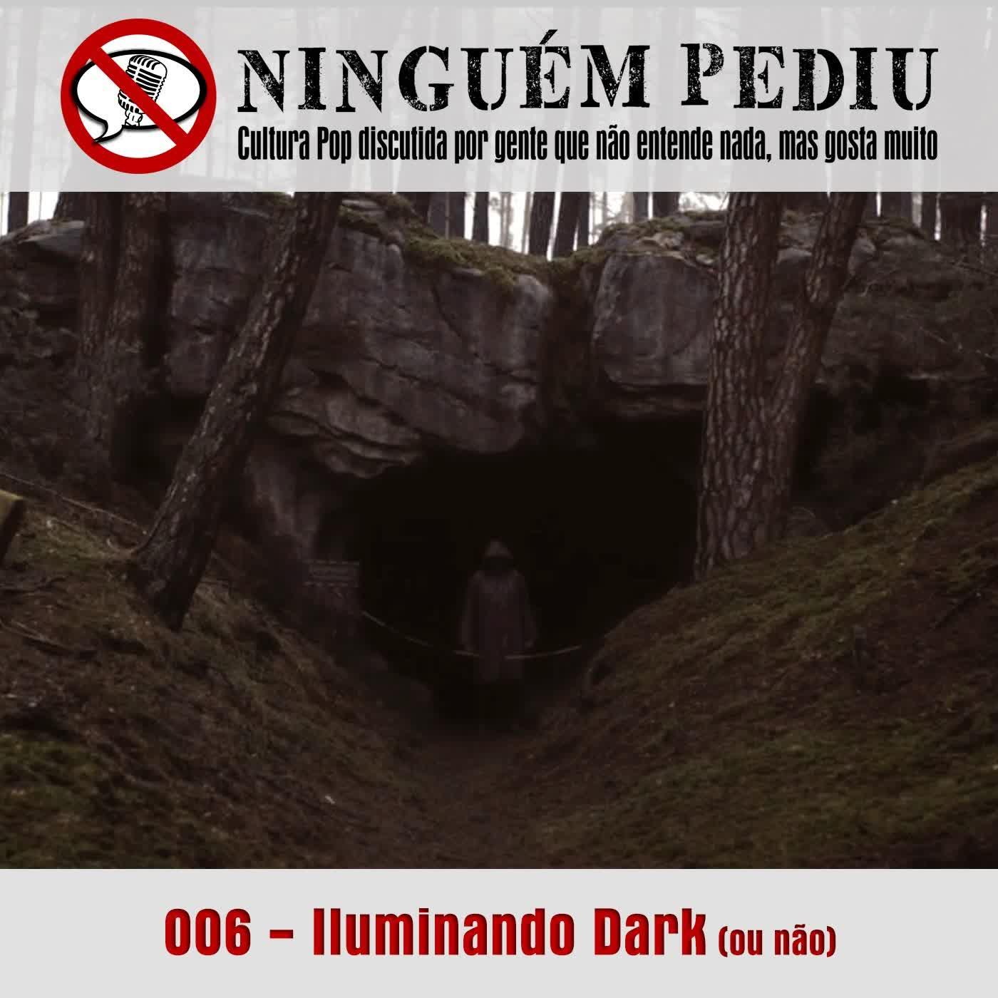006 - Iluminando Dark