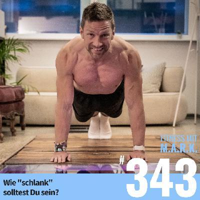 """FMM 343 : Wie """"schlank"""" solltest Du sein?"""