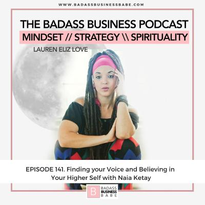 BBP141: Finding your Voice and Believing in Your Higher Self with Naia Kete