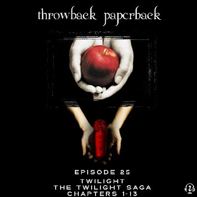 Episode 25 - Twilight: Chapters 1-13