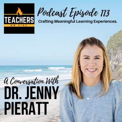 113 - Dr. Jennifer Pieratt: Crafting Authentic Learning Experiences