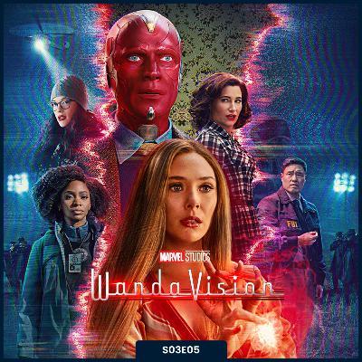 S03E05   WandaVision [Minissérie]