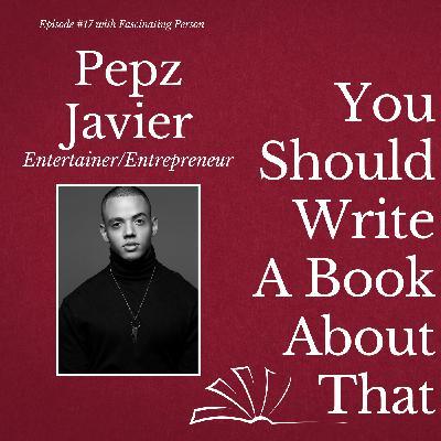Pepz Javier - Entertainer/Entrepreneur