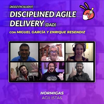 EP33 - Agile Escalado - Disciplined Agile Delivery (DAD) con Miguel García y Enrique Resendiz
