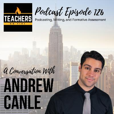 126 - Andrew Canle: Podcasting, Writing, and Formative Assessment