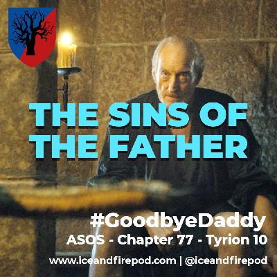 234 – A Storm Of Swords Chapter 77 – Tyrion 10 #GoodbyeDaddy