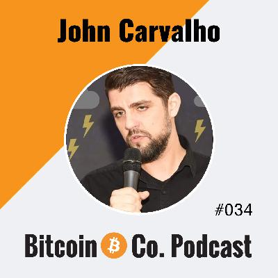 John Carvalho: Bitcoin Is Not About Getting Rich, It Is Meant to Be Freedom Money