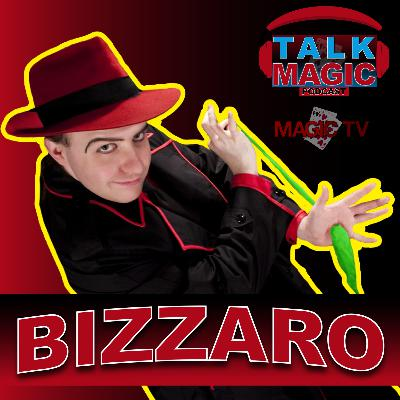 19: Talk magic Podcast With Craig Petty - Bizzaro
