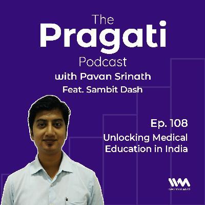 Ep. 108: Unlocking Medical Education in India
