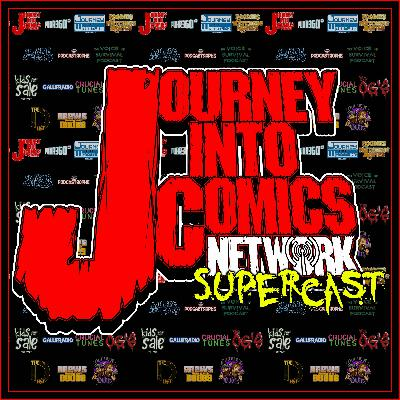 Journey Into Comics 289 - Supercast Live! from Home