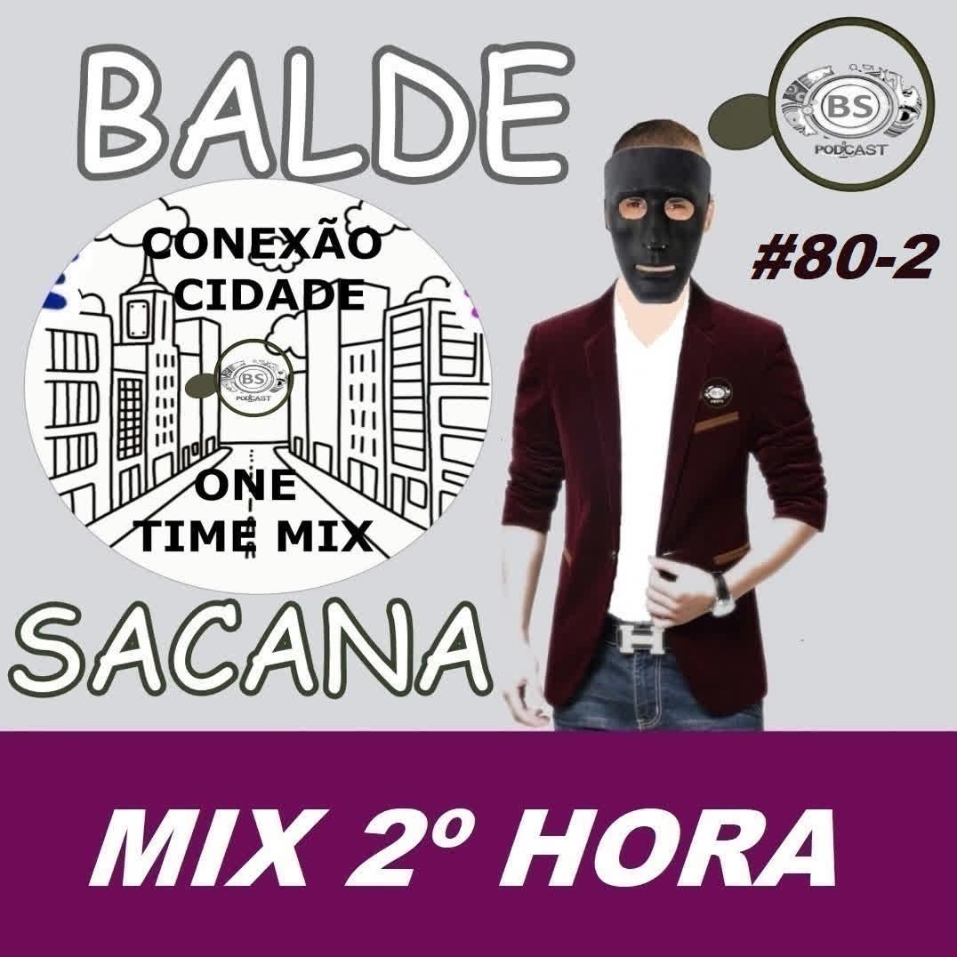 #80-2 MIX ELECTRO HOUSE NOVIDADES PESADAO COM BALDE SACANA SEGUNDA HORA