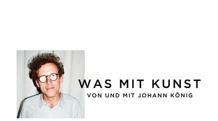 Was mit Kunst - Ein Podcast von und mit Johann König | Podimo