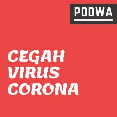 5 Tips untuk Menghindari Virus Corona | Cara Ampuh Cegah COVID19 - PODWA Waisy Alqi Ep. #26