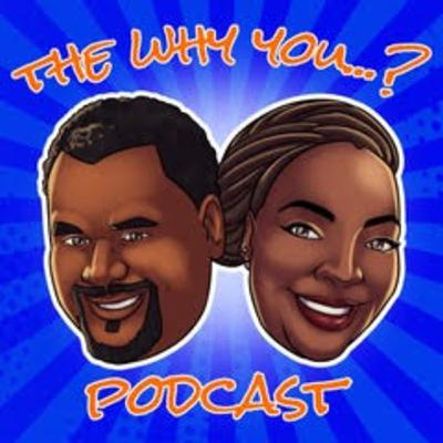 Feed Drop: The Why You...? Podcast