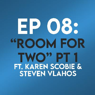 """Ep. 08 - """"Room for Two: Part 1"""" (Titanic) ft Karen Scobie & Steven Vlahos"""