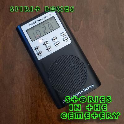 E30: Spirit Boxes with BONUS Audio