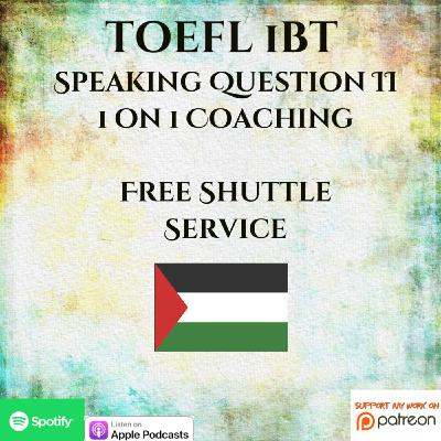 TOEFL iBT | Part 2 Question | Speaking | 1 on 1 Coaching | Free Shuttle Service