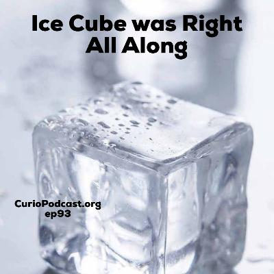 Ice Cube Was Right All Along
