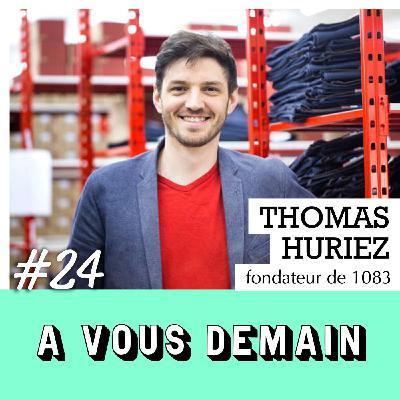 #24 l Thomas Huriez (1083) : il ressuscite le jean français !