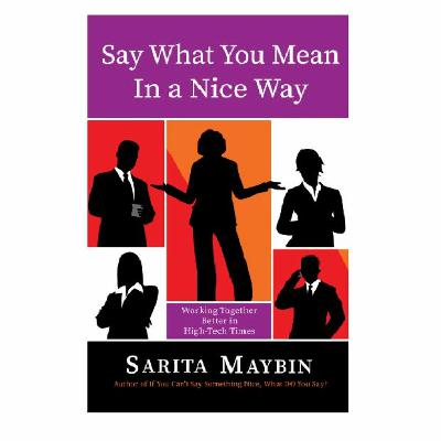 Podcast 834: Say What You Mean in a Nice Way with Sarita Maybin