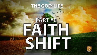 The Faith Shift