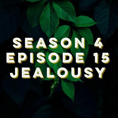 S4E15: Jealousy