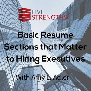 Basic Resume Sections that Matter to Hiring Executives | The Job Search Podcast