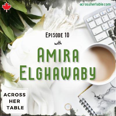 Ep#10: Amira Elghawaby - An award winning journalist deconstructs racism and Islamophobia