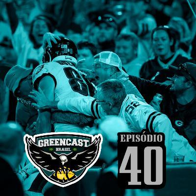GreencastBR 40 – TNF? Gostamos! (Mas depende)