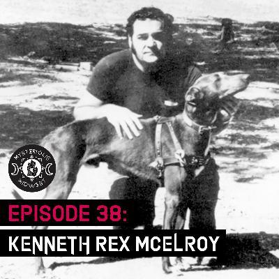 Episode 38: Kenneth Rex McElroy
