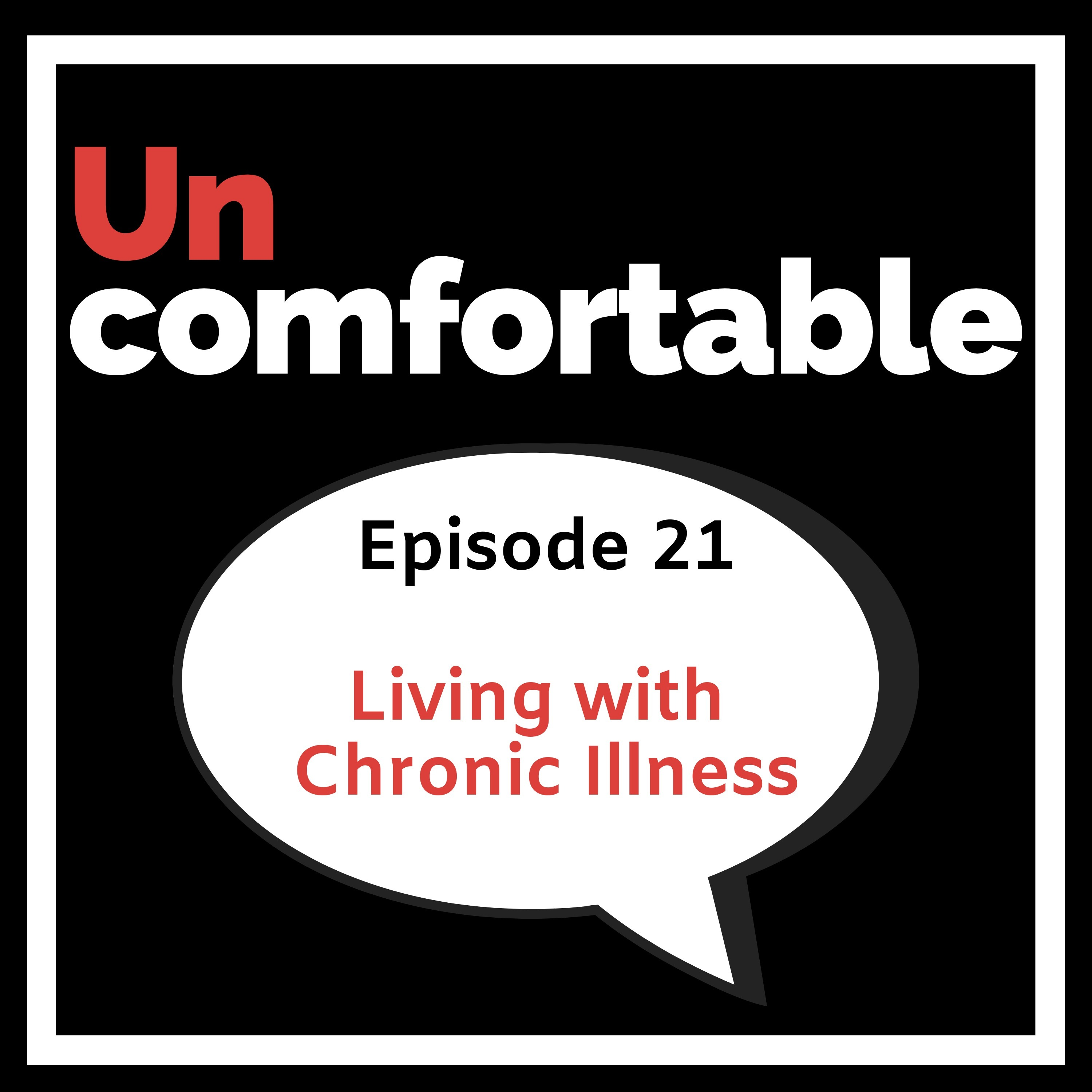 Episode 21 - Living with a Chronic Illness