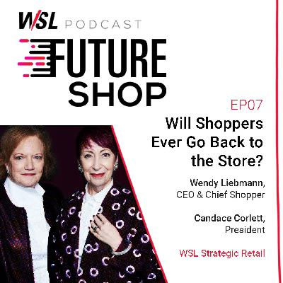 EP07: Will Shoppers Ever Go Back to the Store? [ Part 1 ]