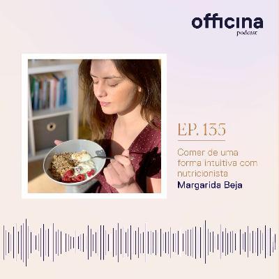 episódio 135 // alimentação intuitiva com nutricionista Margarida Beja
