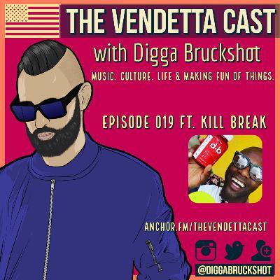 Vendetta Cast EP 019 w/ Kill Break