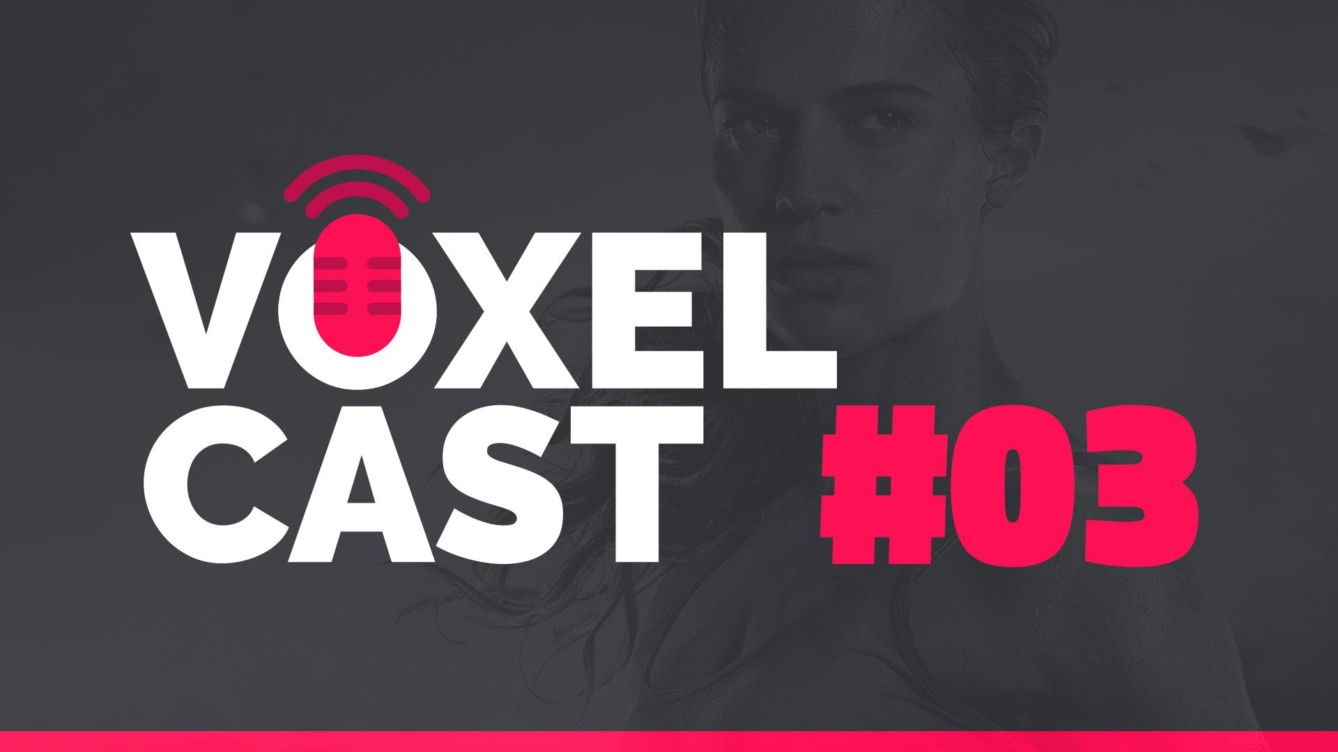 Voxelcast #003 – Vamos falar sobre filmes de jogos?
